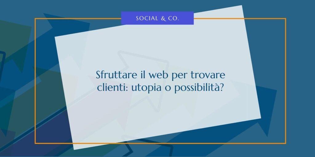 Sfruttare il web per trovare clienti- utopia o possibilità - dsmarketing