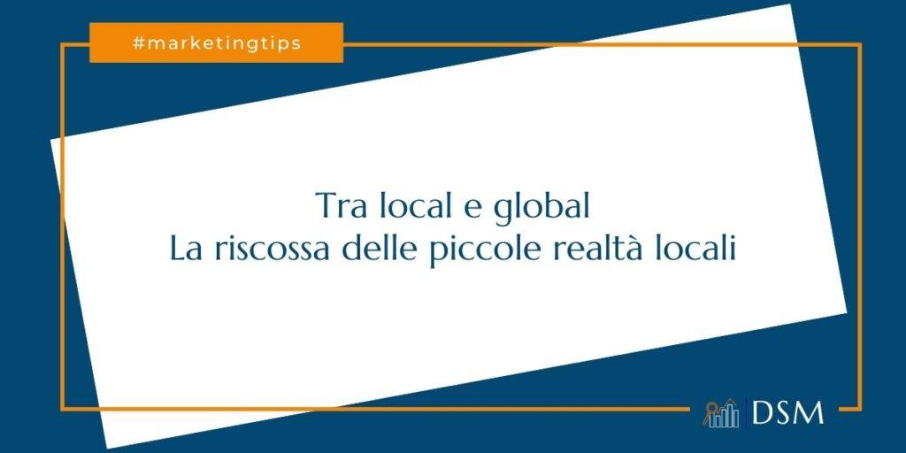 Piccole imprese locali alla riscossa i global micro brand - dsmarketing